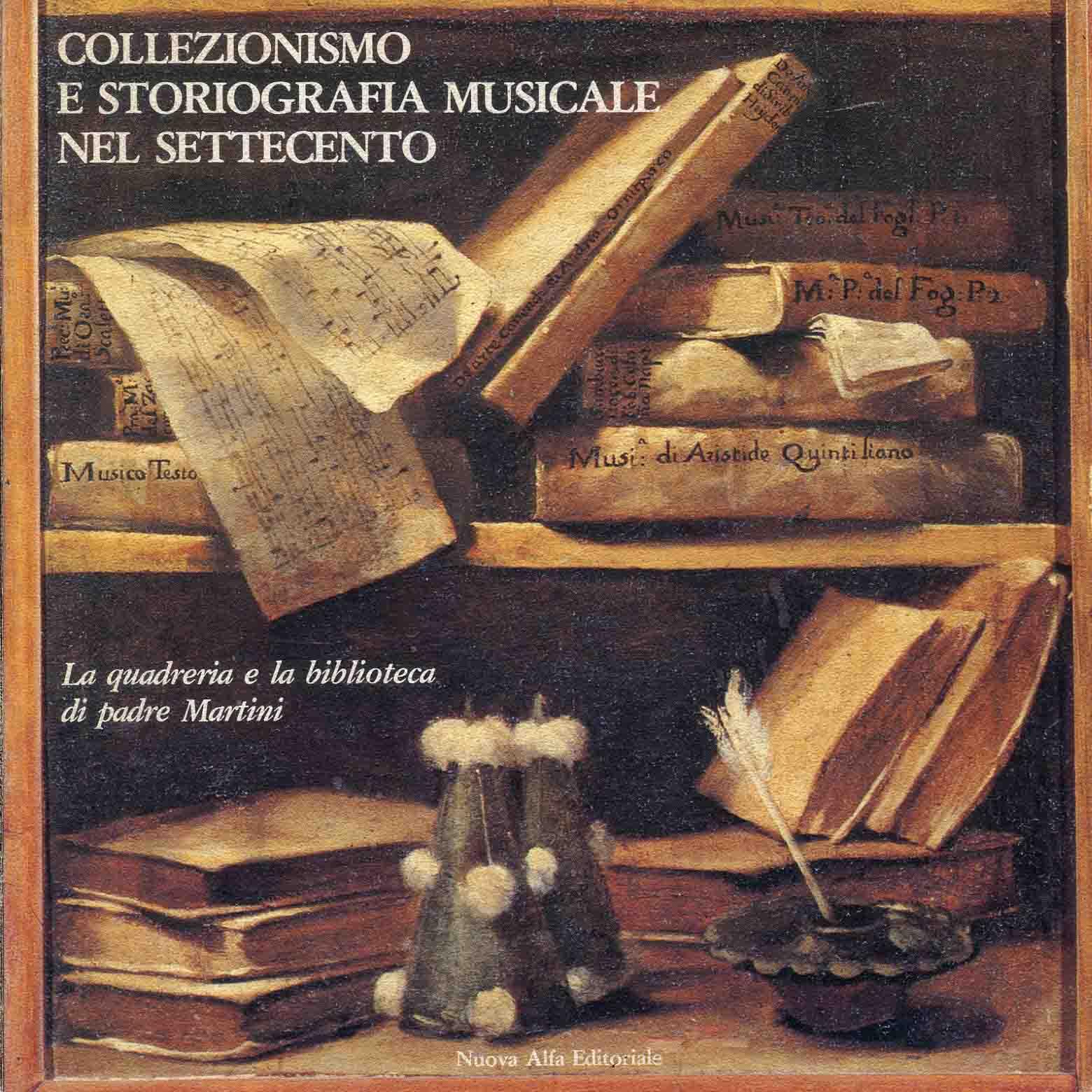 Collezionismo e storiografia musicale nel Settecento : la quadreria e la biblioteca di padre Martini