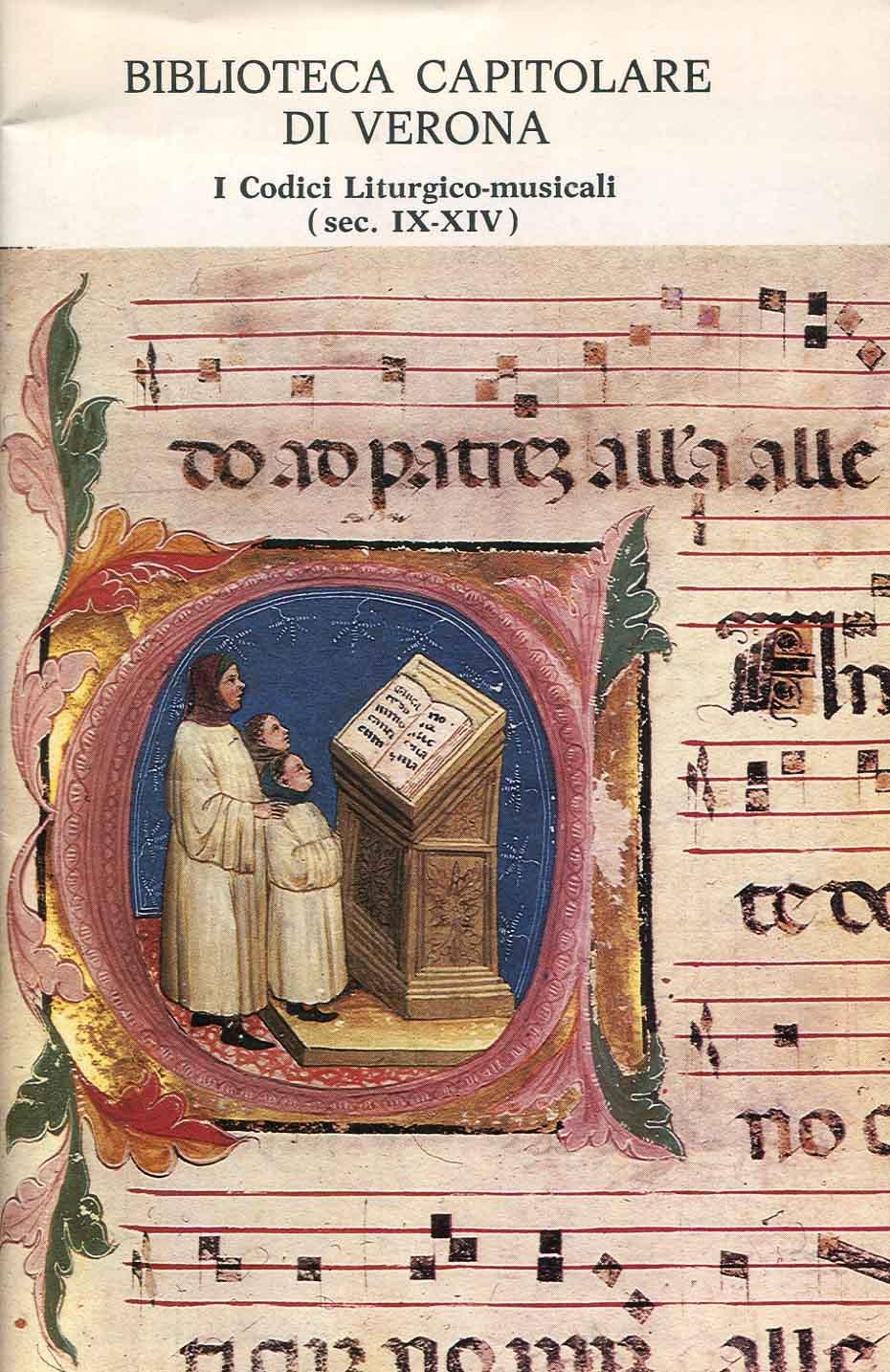 Biblioteca Capitolare di Verona. I Codici Liturgico-musicali  (sec. 9.-14.)