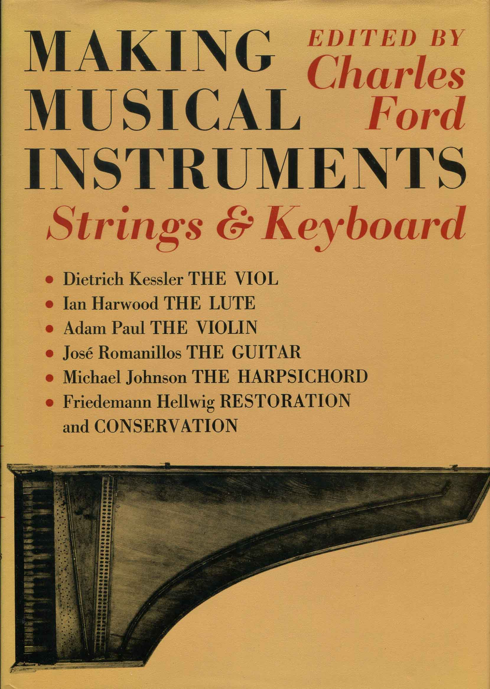 Making musical instruments, strings and keyboard / edited by Charles Ford ; with a foreword by Anthony Baines