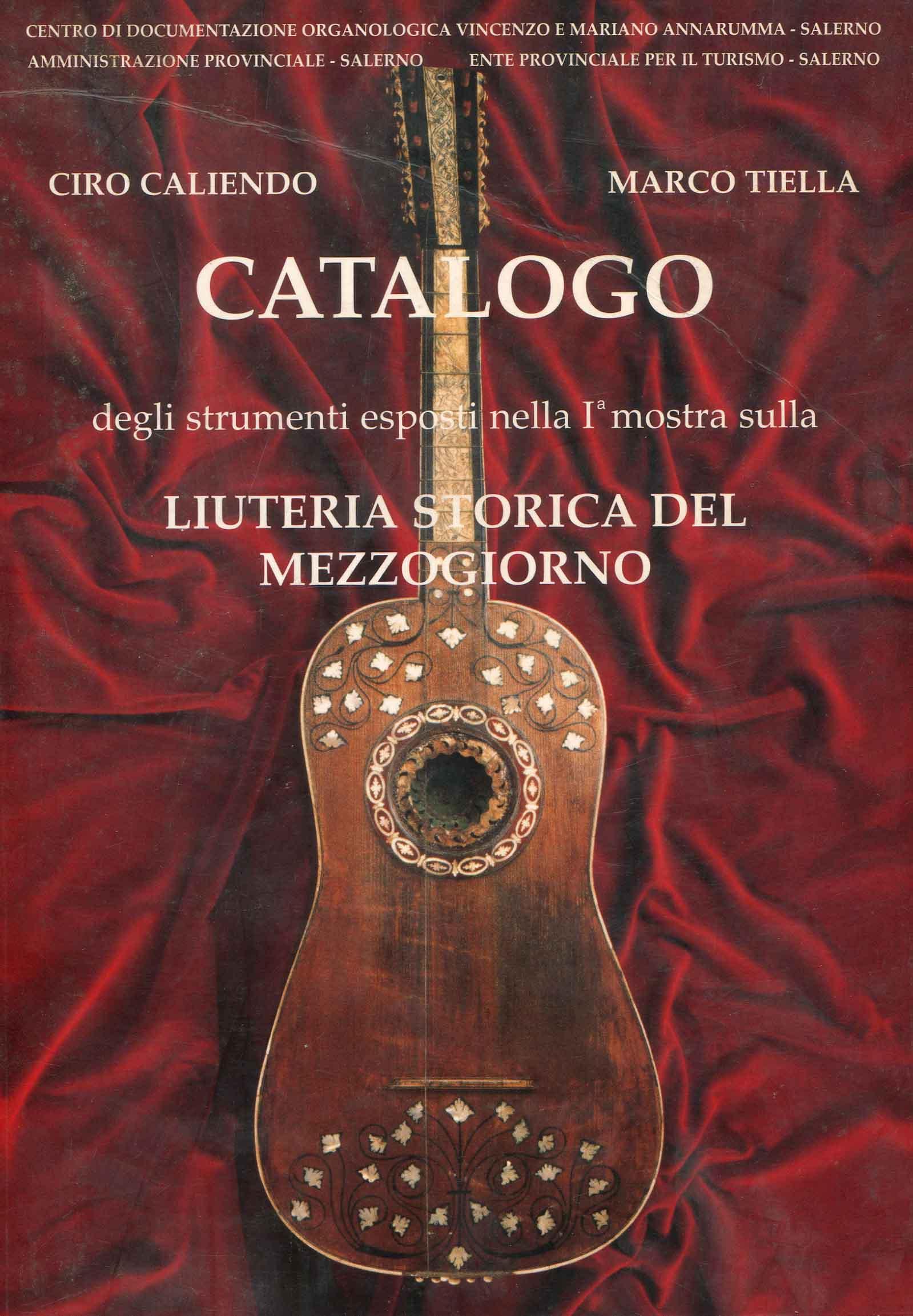 Catalogo degli strumenti esposti nella 1. Mostra sulla liuteria storica del Mezzogiorno : Ravello, Villa Rufolo, 29 giugno-14 luglio 1996
