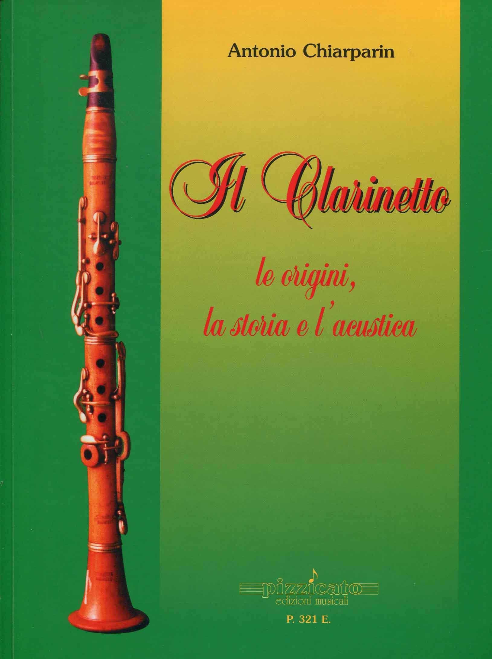 Il clarinetto : le origini, la storia e l