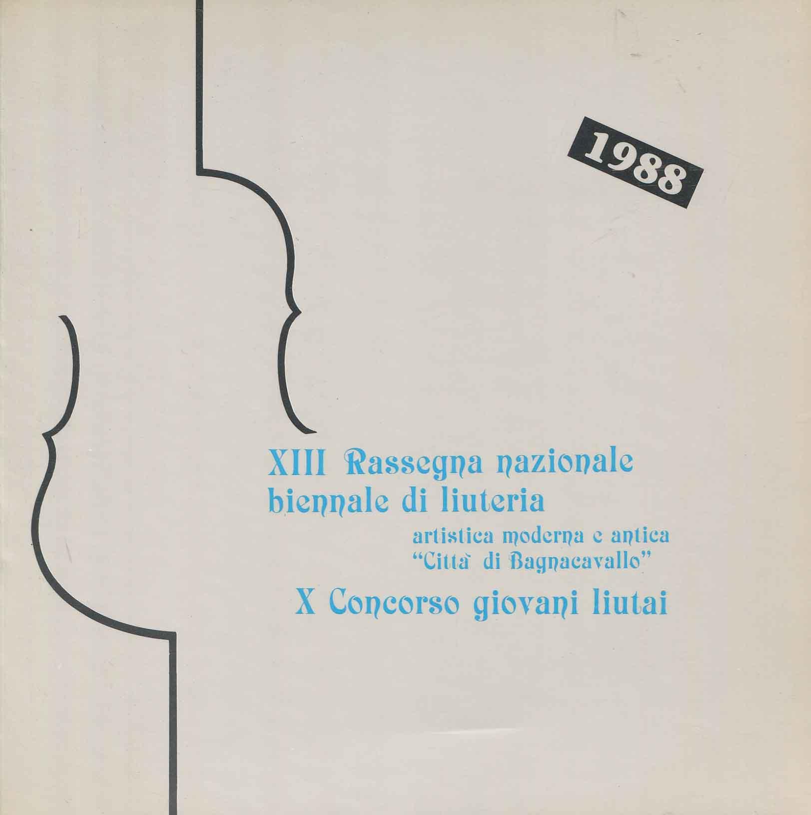 """13. rassegna nazionale biennale di liuteria artistica, moderna e antica """"Citta di Bagnacavallo"""" . 10. concorso giovani liutai"""