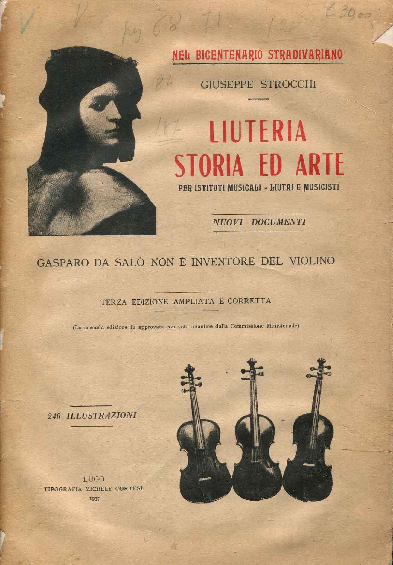 Liuteria: storia ed arte : per istituti musicali, liutai e musicisti : nuovi documenti : Gasparo da Salò non è inventore del violino