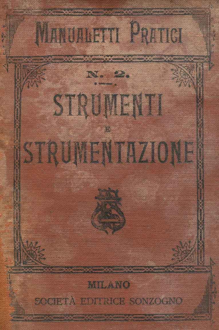 Strumenti e strumentazione : notizie teorico pratiche / compendiate da Amintore Galli