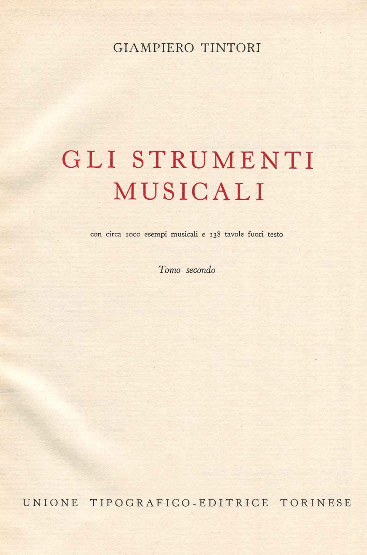 Gli strumenti musicali : con circa 1000 esempi musicali e 138 tavole fuori testo ; 2