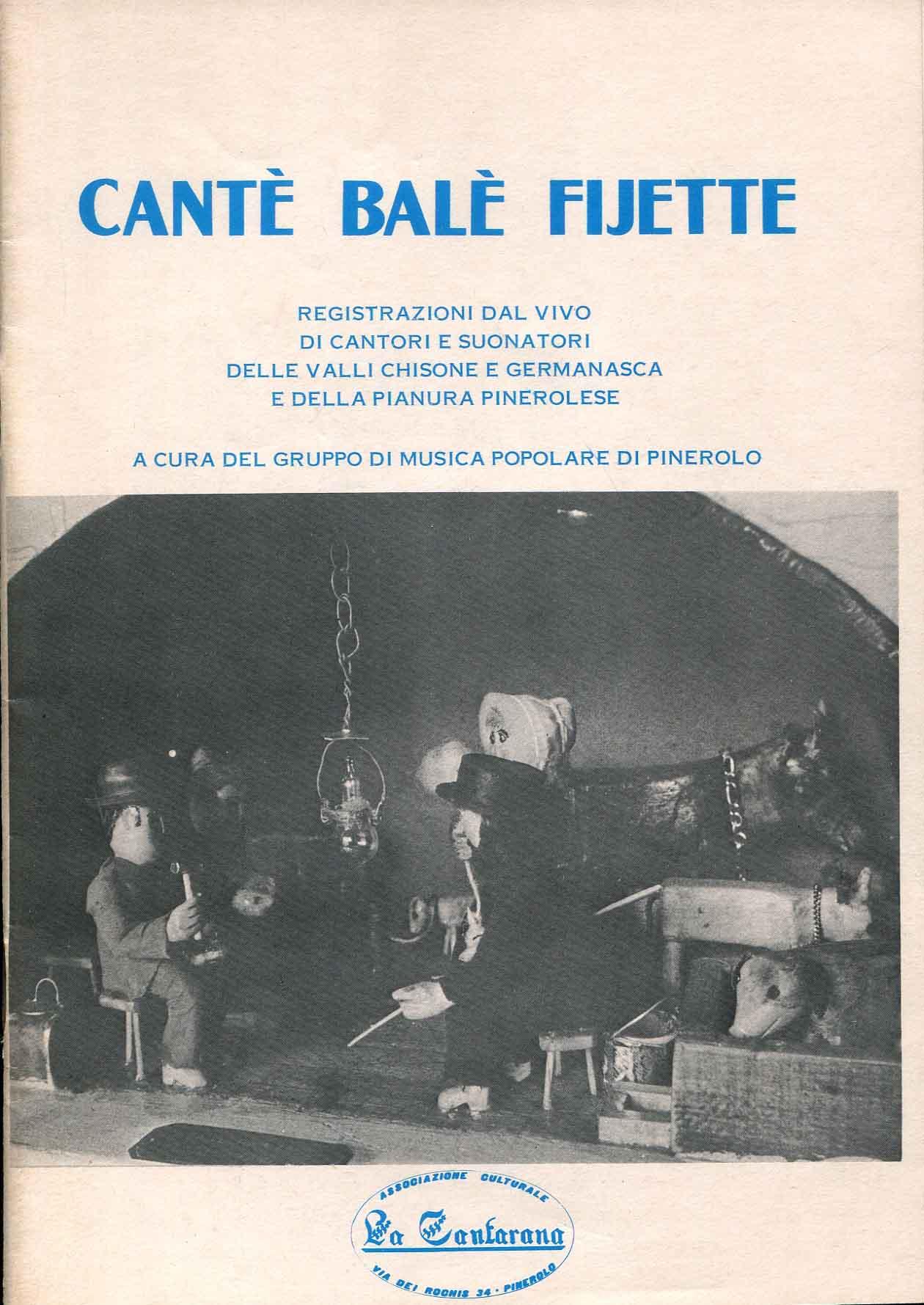 Cantè balè fijette : canti e danze delle vallate e della pianura del pinerolese ; a cura del Gruppo di Musica Popolare di Pinerolo