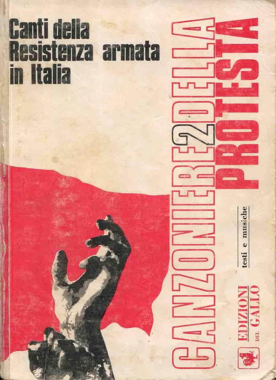 2: Canzoniere della protesta : canti della resistenza armata in Italia
