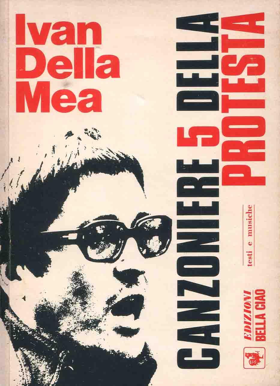 5: Canzoniere della protesta : Ivan Della Mea