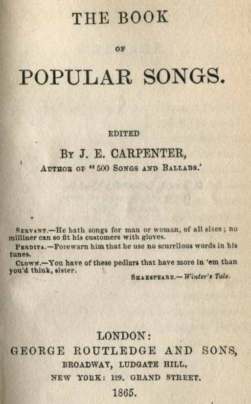 The book of popular songs. Edited and selected by J. E. Carpenter